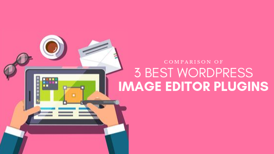 comparison of 3 best wordpress image editor plugins