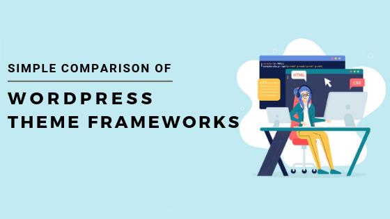 simple comparison of wordpress theme frameworks