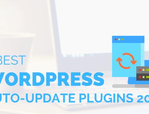 7 Best WordPress Auto-Update Plugins 2019