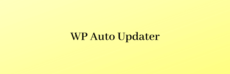 WP Auto Updater Plugin