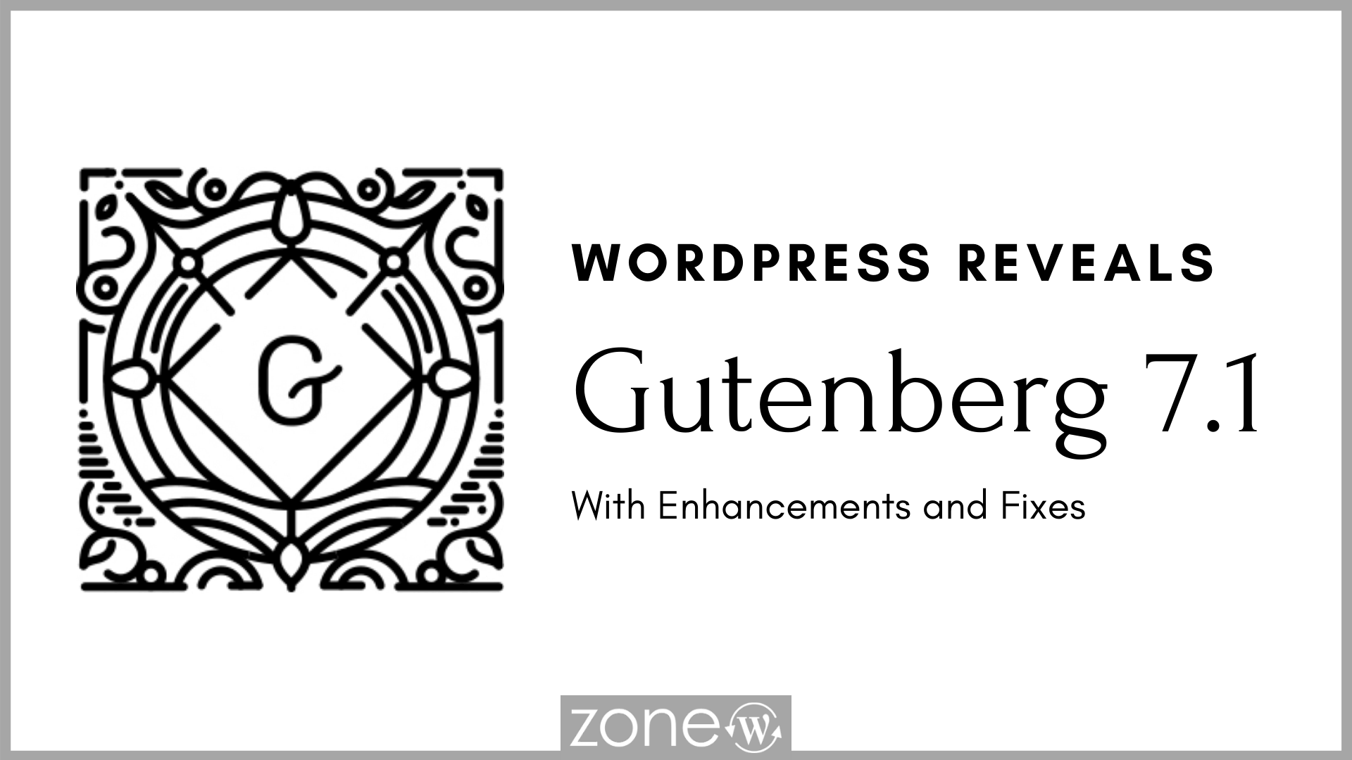 WordPress Reveals Gutenberg 7.1 - Features and Updates
