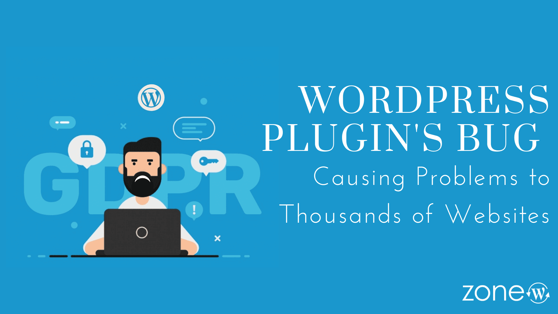 WordPress Plugin's Bug Causing Problems to Thousands of Websites