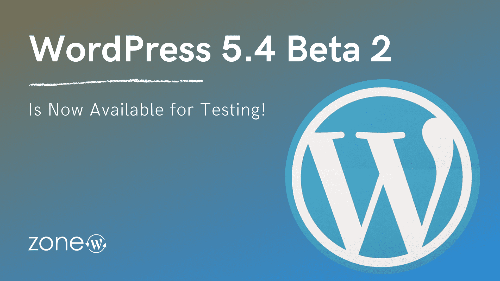 WordPress 5.4 Beta 2 Is Now Available for Testing!