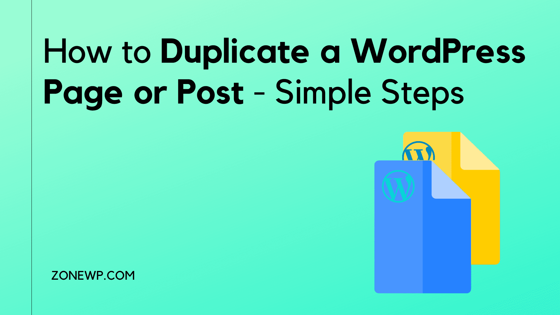 How to Duplicate a WordPress Page or Post – Simple Steps