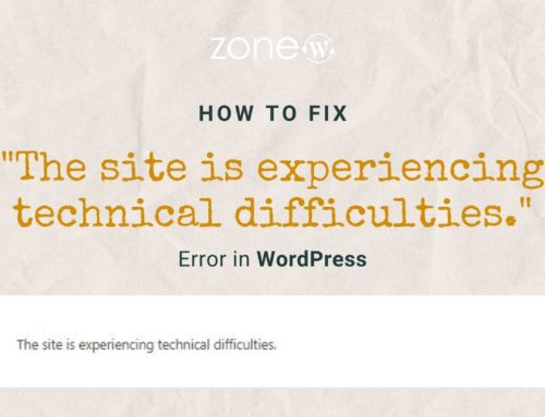 "How to Fix ""The site is experiencing technical difficulties."" Error in WordPress"