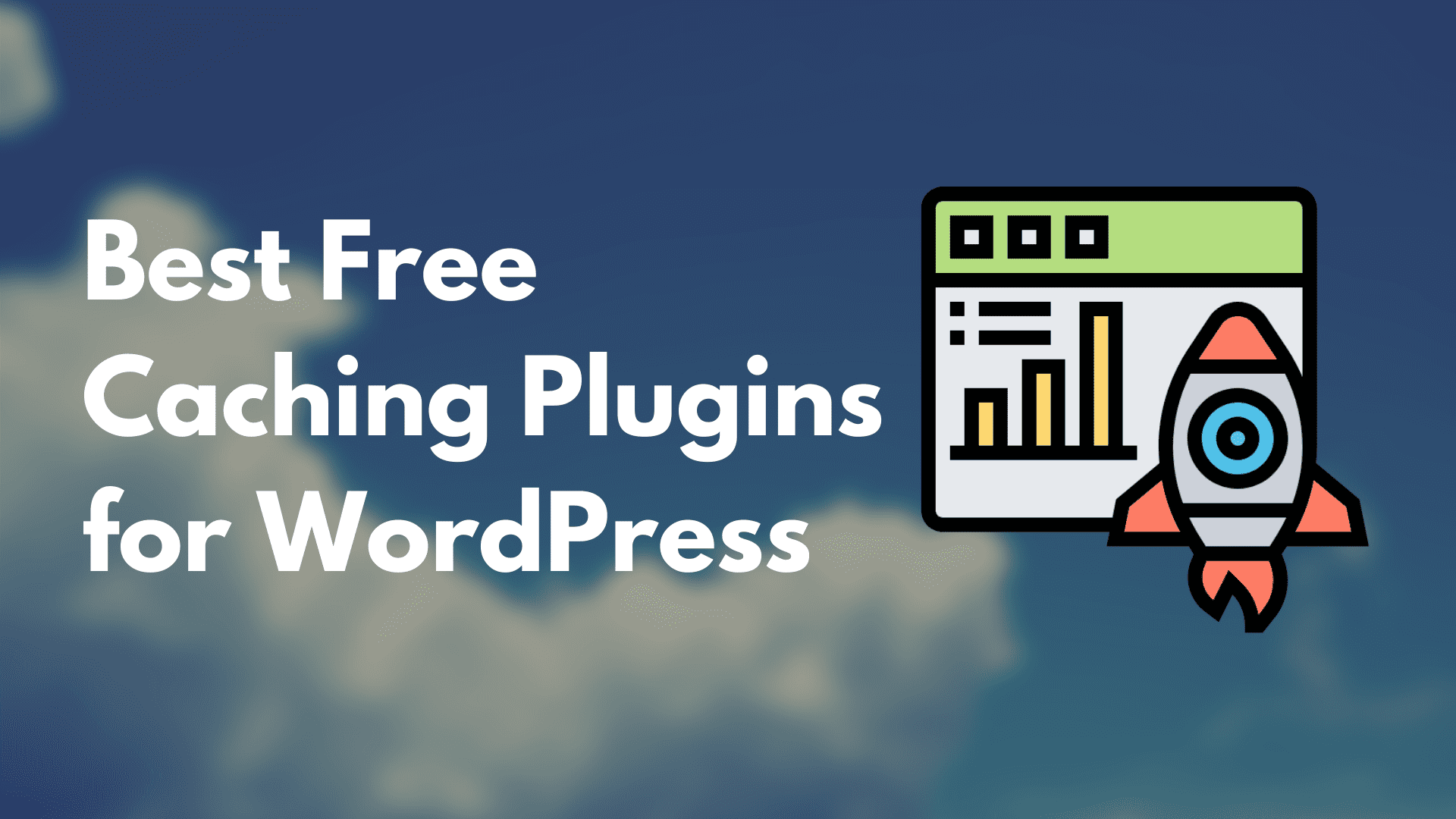 Best Free Caching Plugins for WordPress