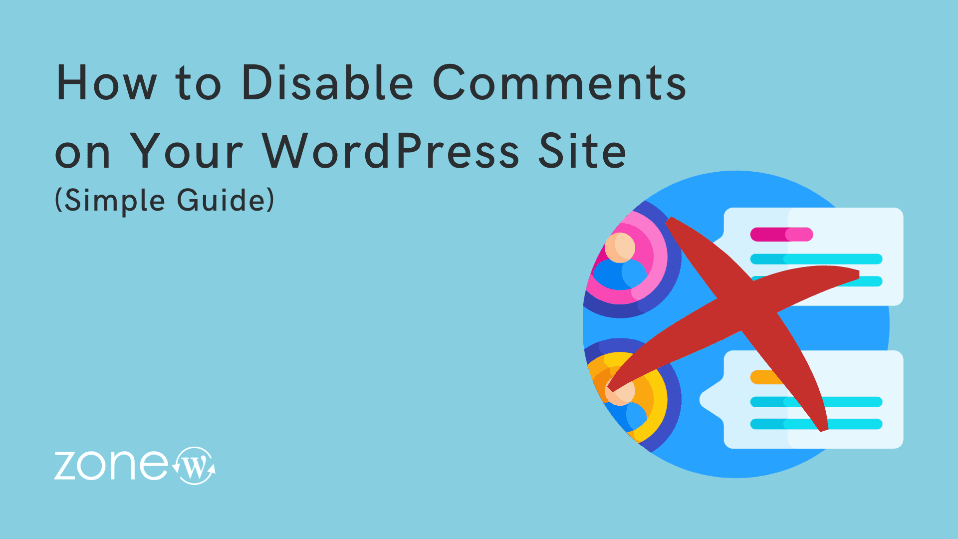 How to Disable Comments on Your WordPress Site (Simple Guide)