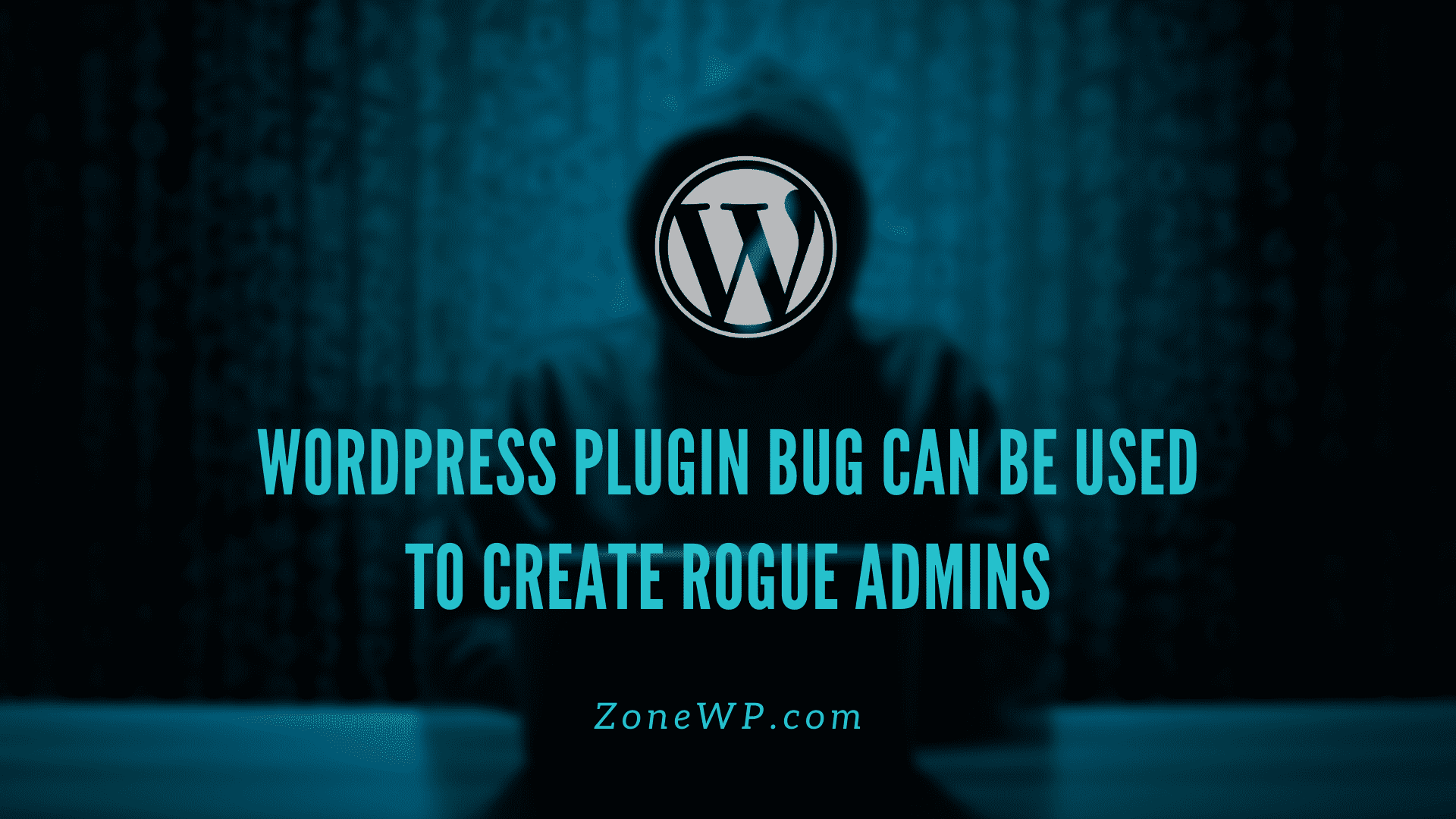 WordPress Plugin Bug Can Be Used to Create Rogue Admins