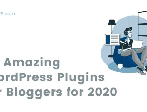 20 Amazing WordPress Plugins for Bloggers for 2020
