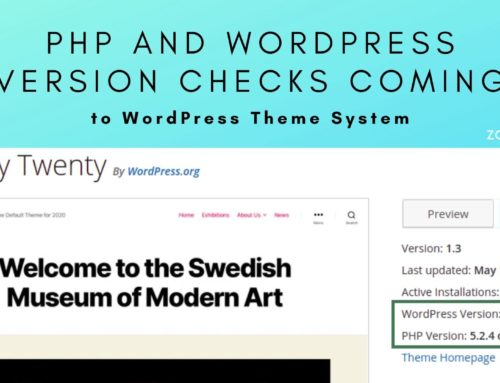PHP and WordPress Version Checks Coming to WordPress Theme System