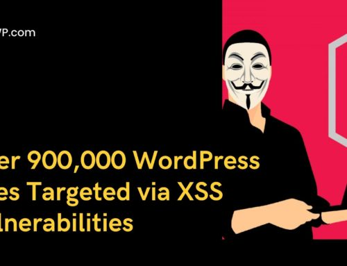 Over 900,000 WordPress Sites Targeted via XSS Vulnerabilities