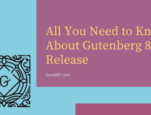All You Need to Know About Gutenberg 8.2 Release