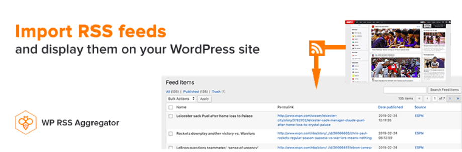 WP RSS Aggregator is the original, most popular, and most robust plugin for importing, merging, and displaying RSS and Atom feeds anywhere on your site within minutes. Set up your feeds and let the plugin do the leg-work.