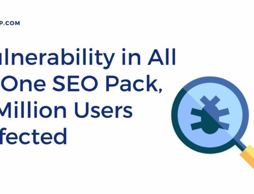 Vulnerability in All in One SEO Pack, 2 Mn Users Affected