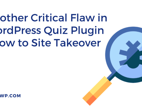 Another Critical Flaw in WordPress Quiz Plugin Allow to Site Takeover