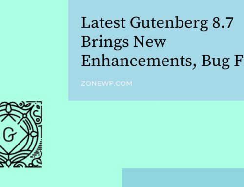 Latest Gutenberg 8.7 Brings New Enhancements, Bug Fixes