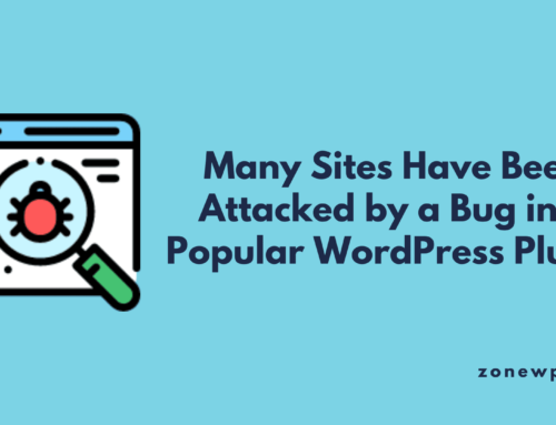 Many Sites Have Been Attacked by a Bug in a Popular WordPress Plugin
