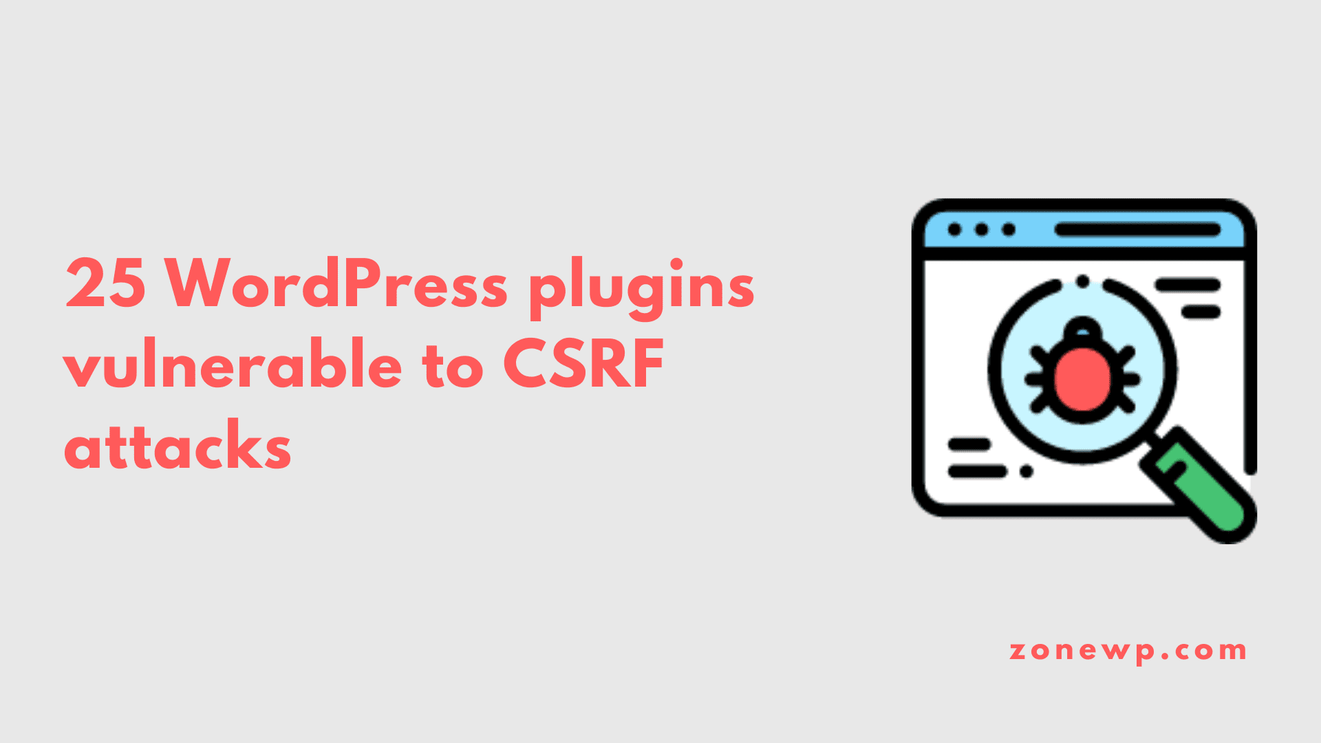 25 WordPress plugins vulnerable to CSRF attacks
