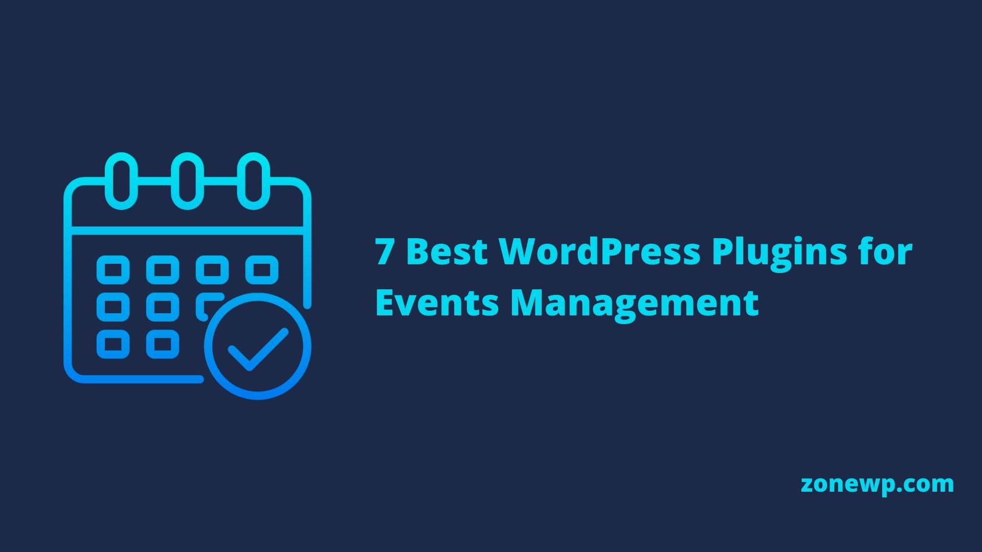 7 Best WordPress Plugins for Events Management