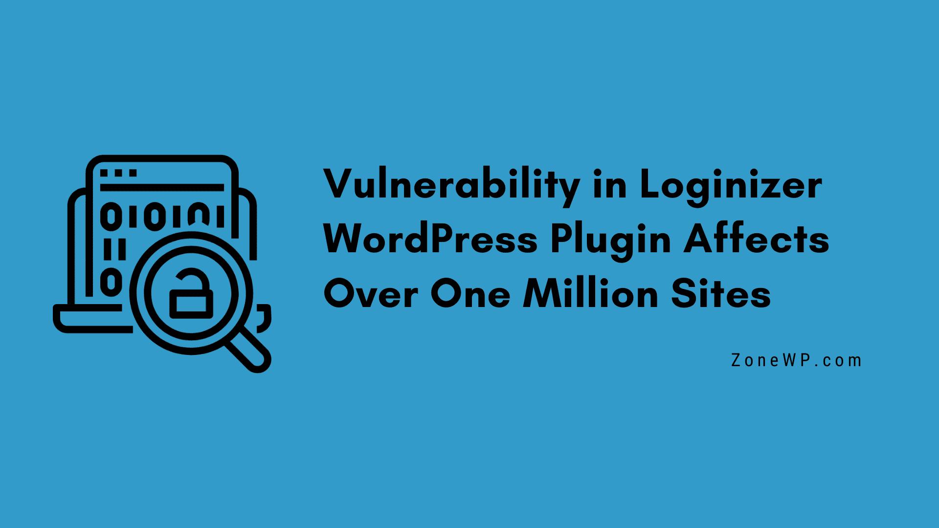 Vulnerability inLoginizer WordPress Plugin Affects Over One Million Sites