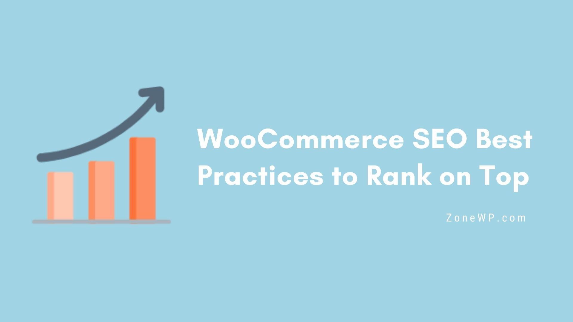 WooCommerce SEO Best Practices to Rank on Top