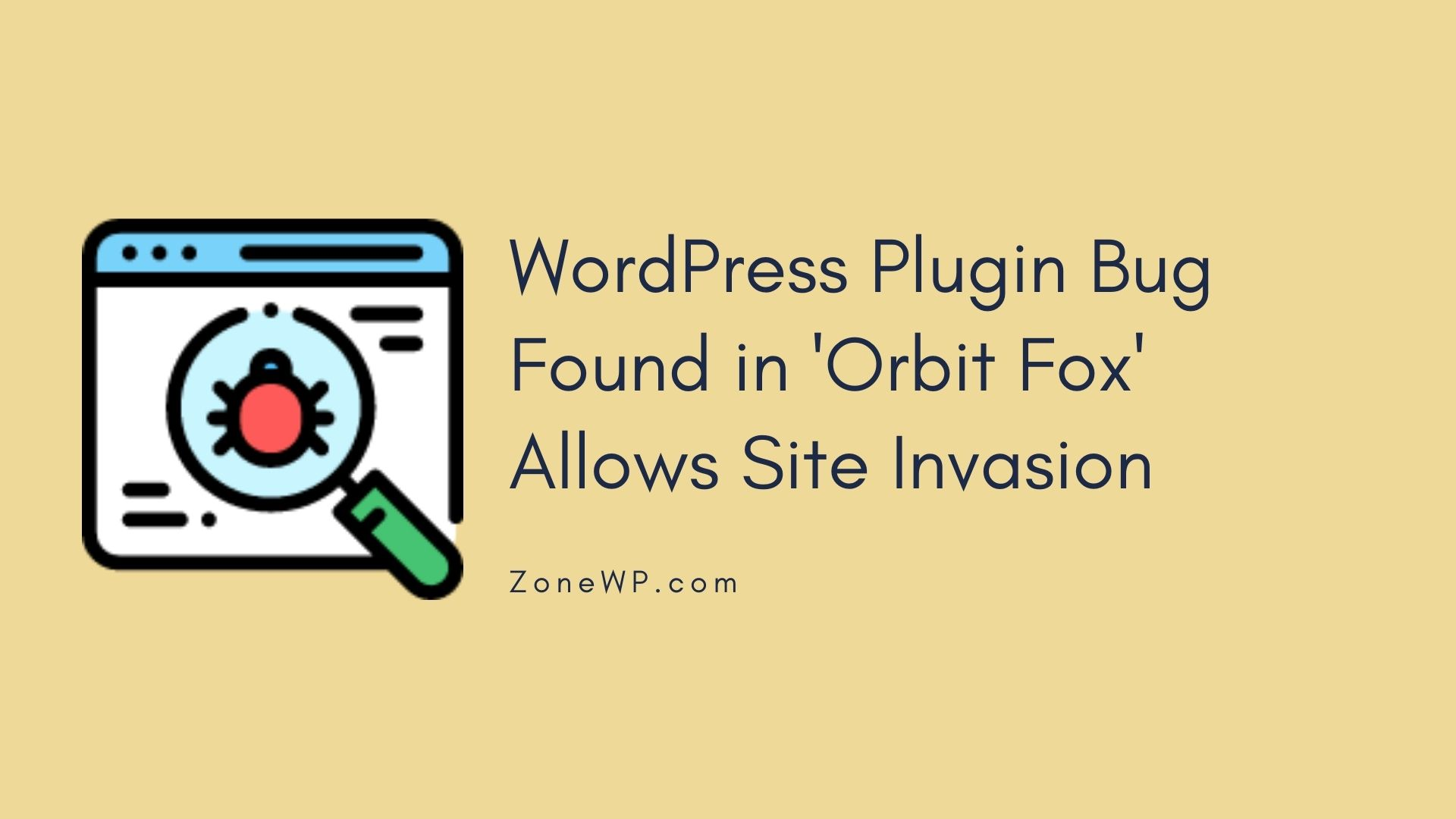 WordPress Plugin Bug Found in 'Orbit Fox' Allows Site Invasion
