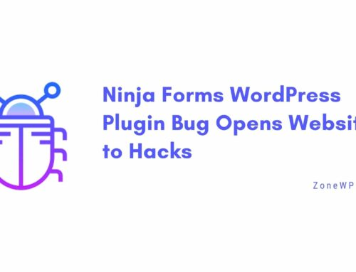 Ninja Forms WordPress Plugin Bug Opens Websites to Hacks