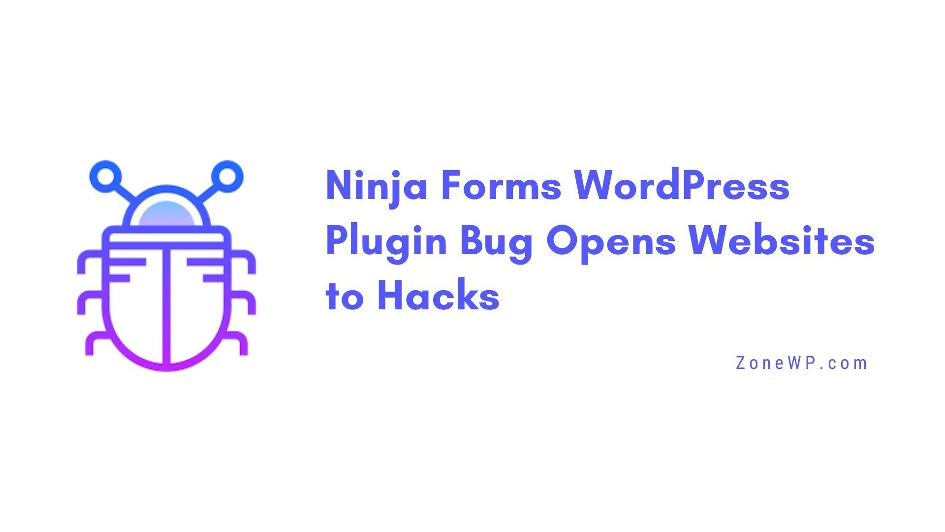 Ninja Forms WordPress Plugin Bug Opens Websites to Hacks