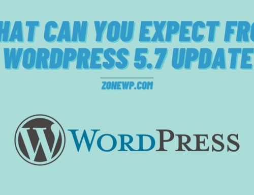 What Can You Expect From WordPress 5.7 Update