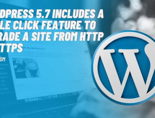 WordPress 5.7 Includes a Single Click Feature to Upgrade Site from HTTP to HTTPS
