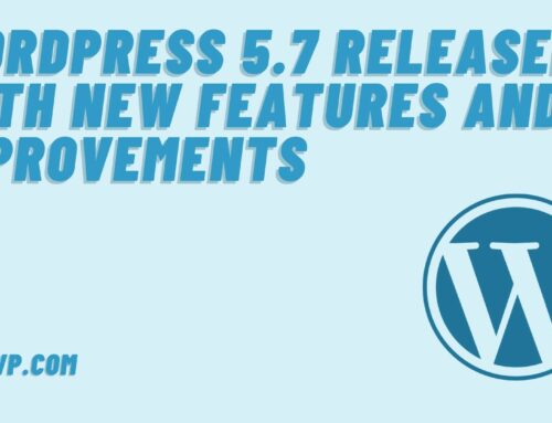 WordPress 5.7 Released with New Features and Improvements