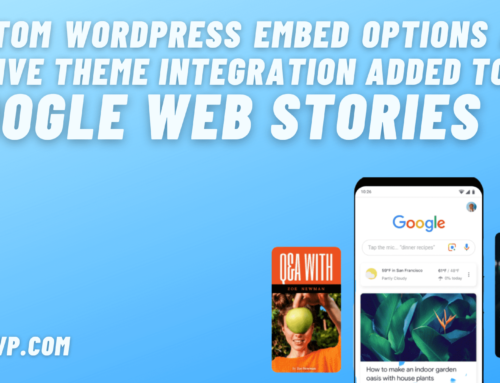 Custom embed options and native theme integration added to Google Web Stories