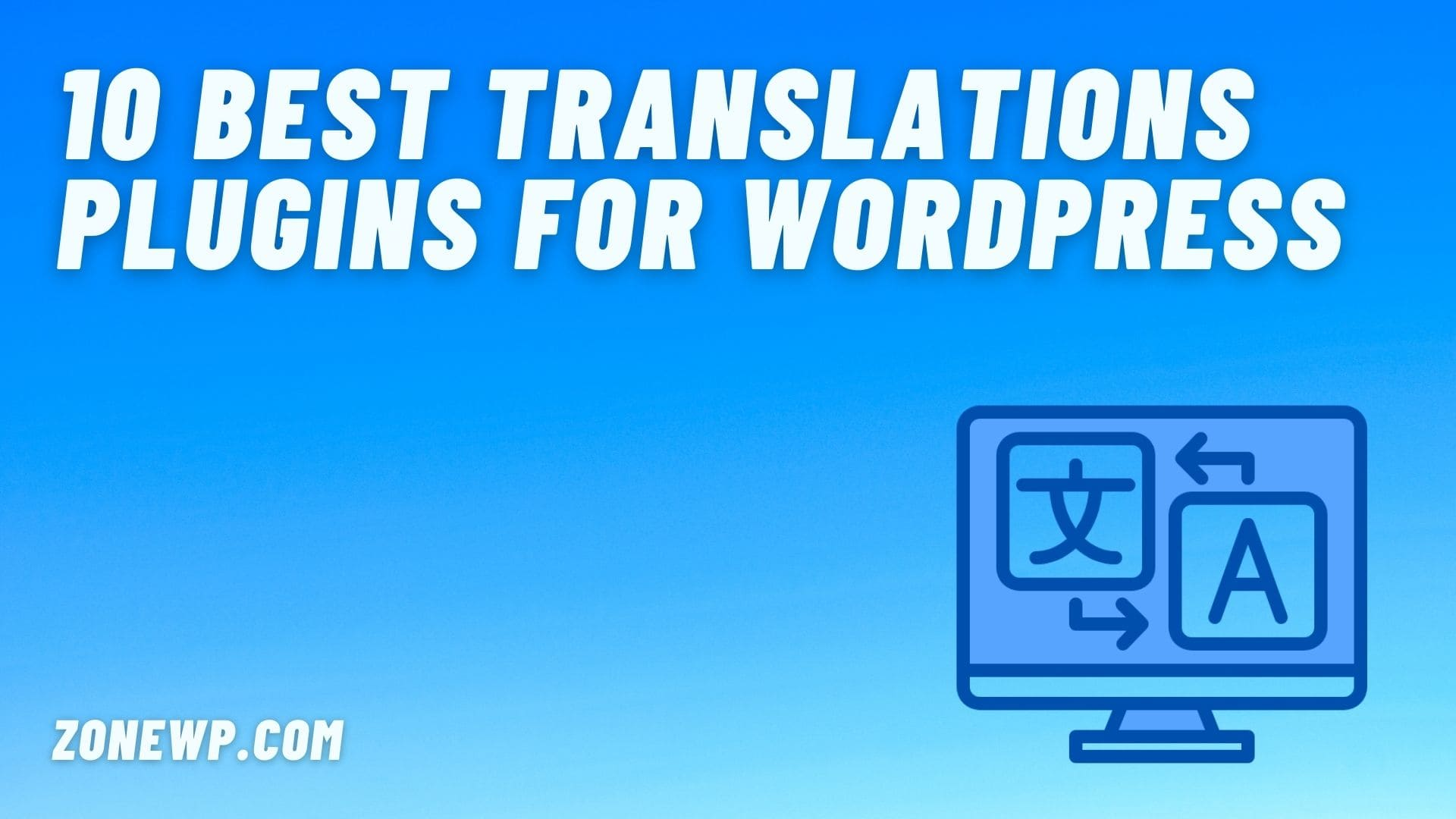 10 Best Translations Plugins for WordPress