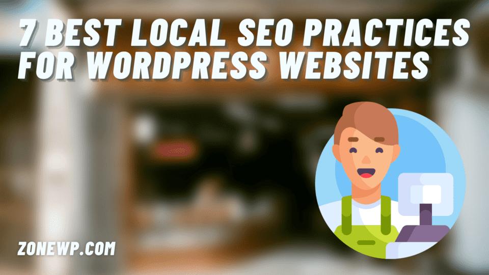 7 Best Local SEO Practices for WordPress Websites