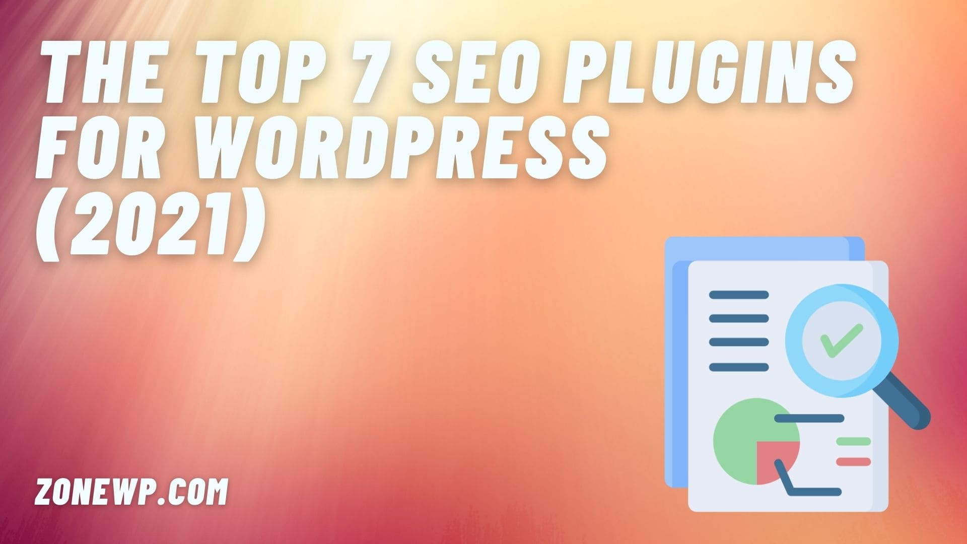 The Top 7 SEO Plugins for WordPress (2021)