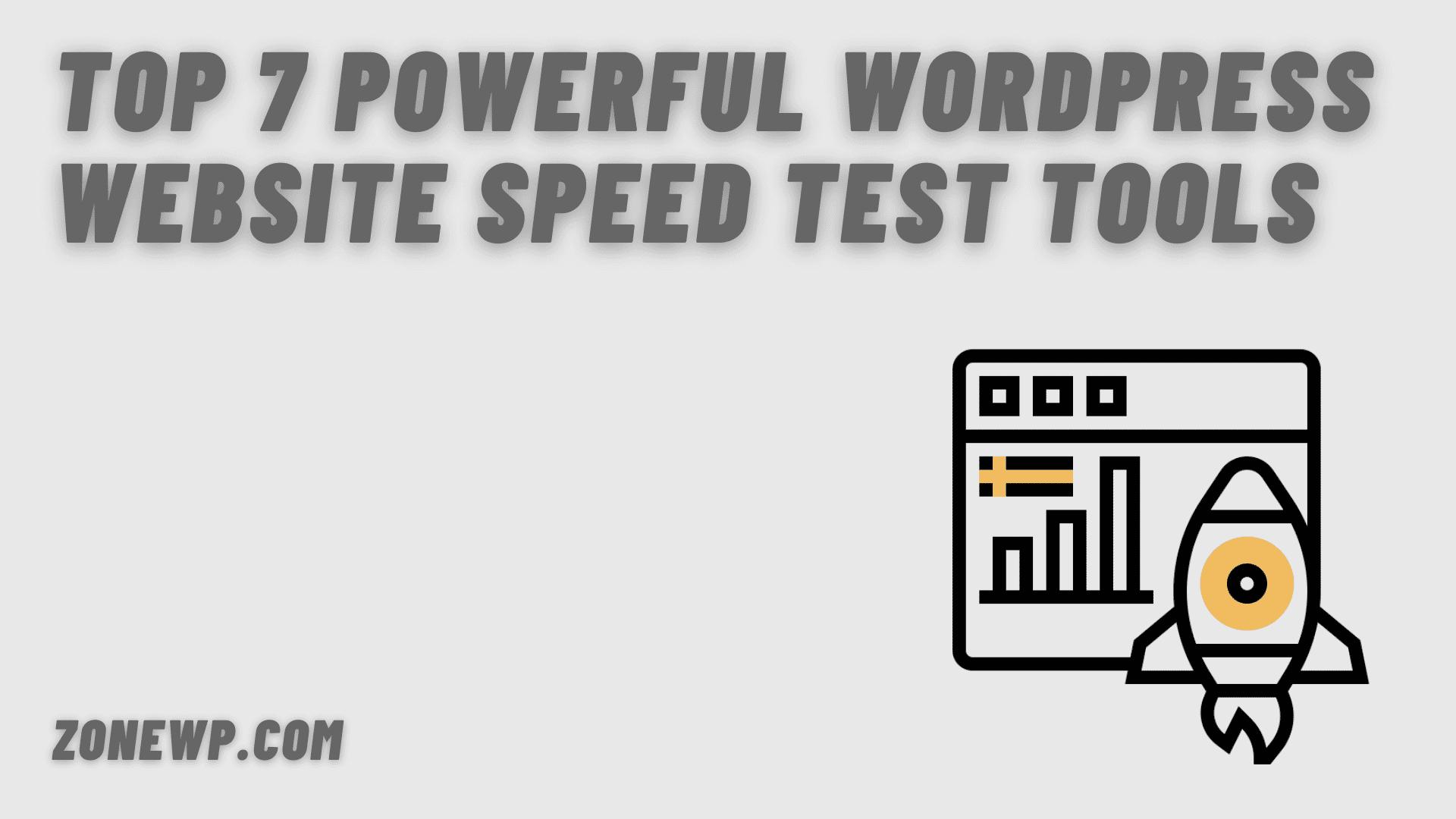 Top 7 Powerful WordPress Website Speed Test Tools
