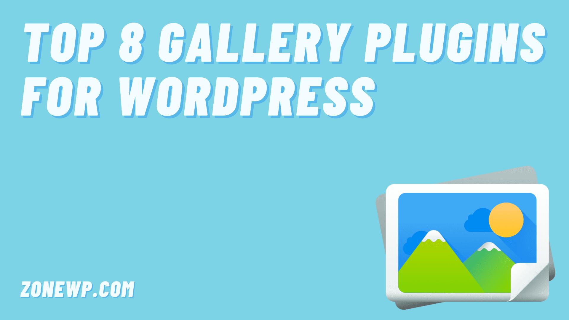 Top 8 Gallery Pluginsfor WordPress