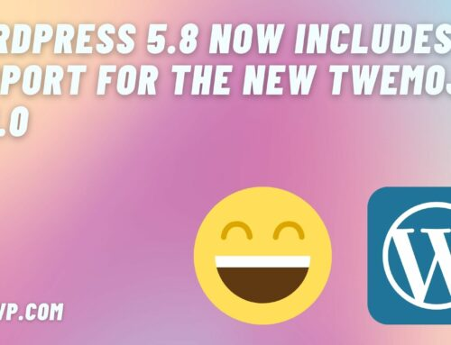 WordPress 5.8 now includes support for the new Twemoji 13.1.0