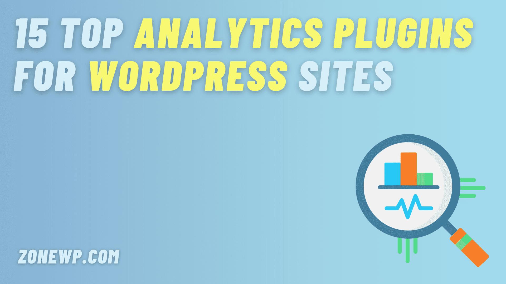 15 Top Analytics Plugins for WordPress Sites