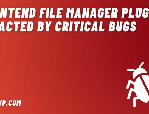 Frontend File Manager Plugin Impacted By Critical Bugs (XSS Flaw)