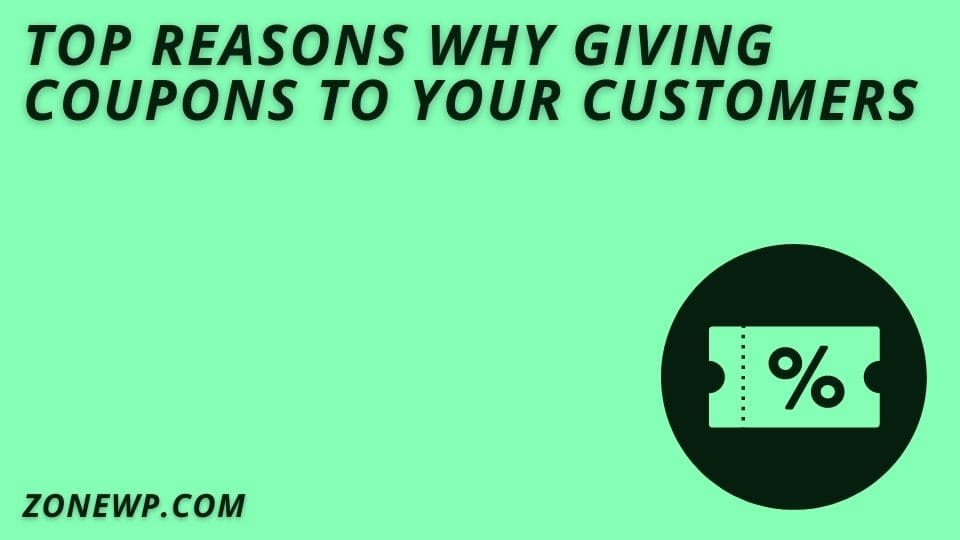 Top Reasons Why Giving Coupons to Your Customers, Coupons