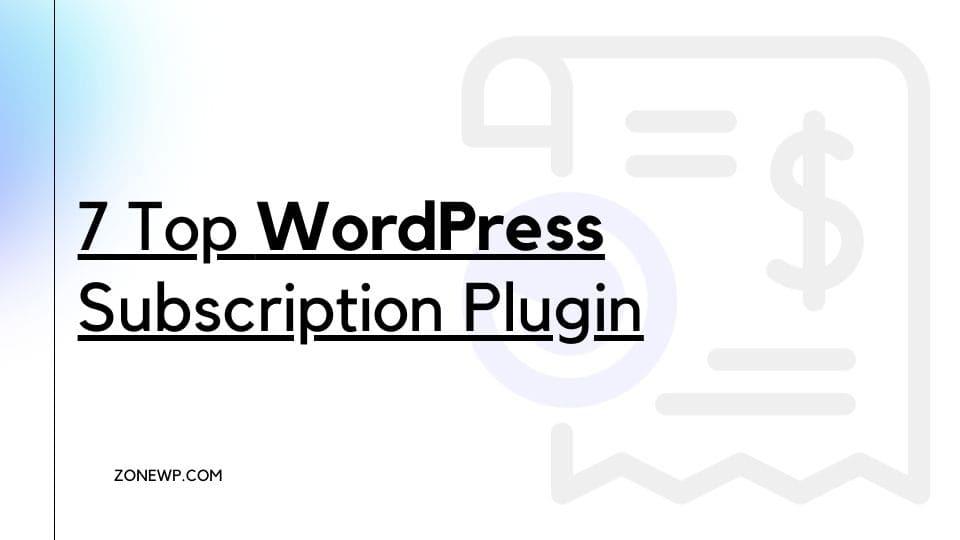 7 Top WordPress Subscription Plugin
