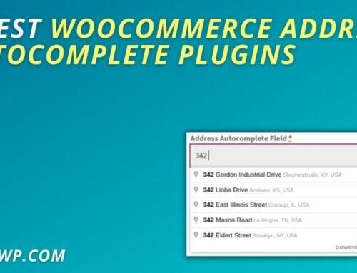 5 Best WooCommerce Address Autocomplete Plugins
