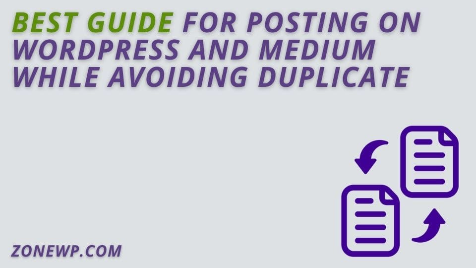 Best Guide for Posting on WordPress and Medium While Avoiding Duplicate