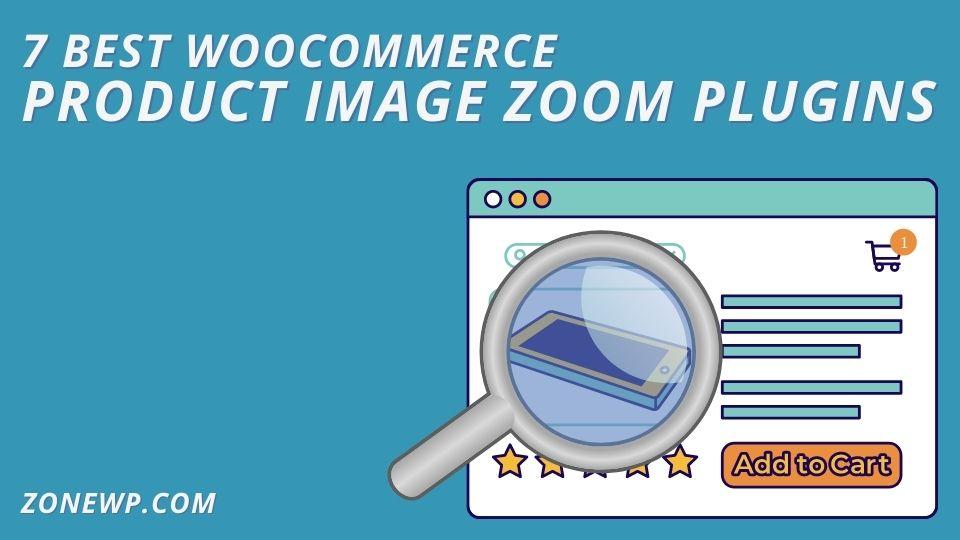 7 Best WooCommerce Product Image Zoom Plugins