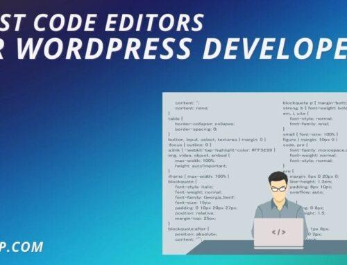 9 Best Code Editors for WordPress Developers